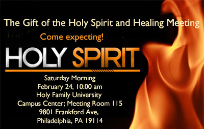 The Gift of the Holy Spirit and Healing Meeting @ Holy Family University | Philadelphia | Pennsylvania | United States